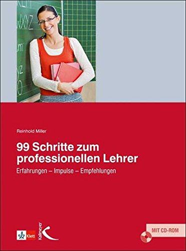 99 Schritte zum professionellen Lehrer. Erfahrungen, Impulse, Empfehlungen