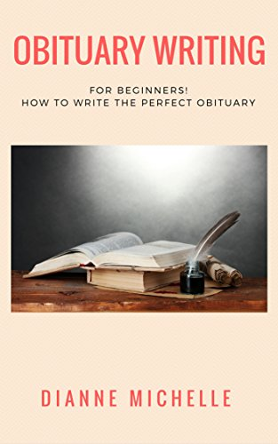 obituary writing for beginners how to write the perfect obituary funeral obituary