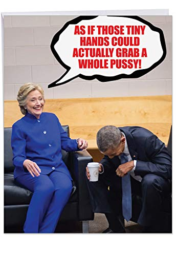 Oversized Happy Birthday Notecard With Envelope 8.5 x 11 Inch - Funny 'Tiny Hands Grab' Greeting Card - Hillary and Obama Laughing - Donald Trump Joke Bday Greeting Card J3881BDG -