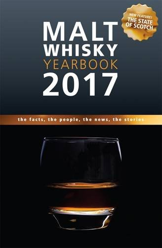 Malt Whisky Yearbook 2017: The Facts, the People, the News, the Stories by Ingvar Ronde