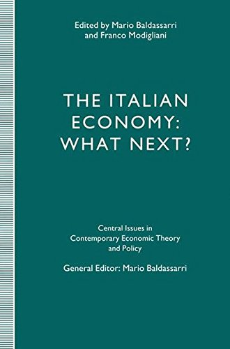 The Italian Economy: What Next? (Central Issues in Contemporary Economic Theory and Policy)