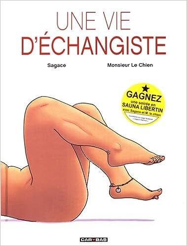 UNE VIE D'ECHANGISTE