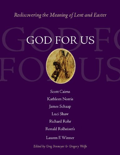 God for Us: Rediscovering the Meaning of Lent and Easter ...