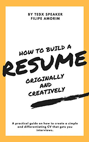 How To Build A Resume Originally And Creatively Practical Guide By TEDx Speaker