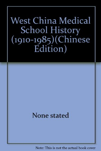 West China Medical School History (1910-1985)