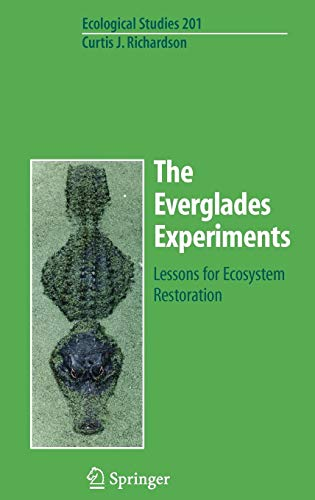 The Everglades Experiments: Lessons for Ecosystem Restoration (Ecological Studies)