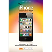 The iPhone Book: Covers iPhone 4S, iPhone 4, and iPhone 3GS (5th Edition)