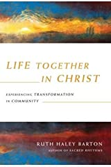 Experiencing Transformation in Community Life Together in Christ (Hardback) - Common Hardcover
