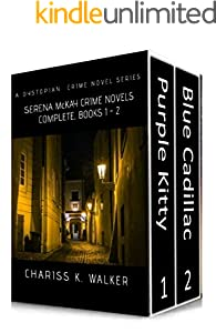 Serena McKay Crime Novels Complete, Books 1-2: A Dystopian Crime Series (English Edition)