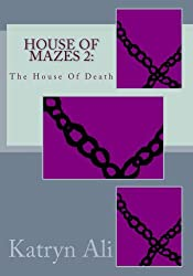 HOUSE OF MAZES 2:: The House Of Death (The Chilling Spine Series)