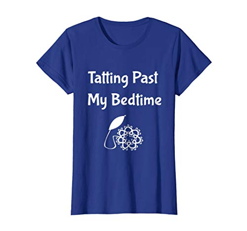 Womens Tatting Past My Bedtime Crafter Lacemaking T-Shirt