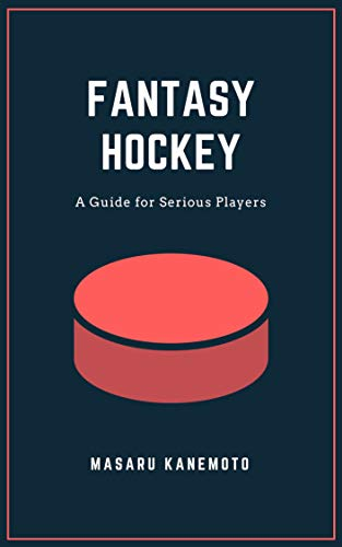 - Fantasy Hockey: A Guide for Serious Players