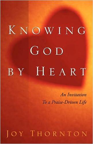 Knowing God By Heart Thornton Joy 9781414108179 Amazon Com Books