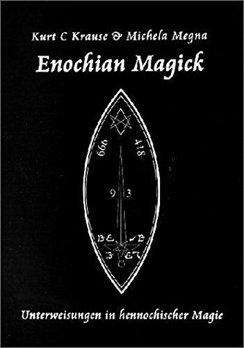 Enochian Magick: Unterweisungen in hennochischer Magie