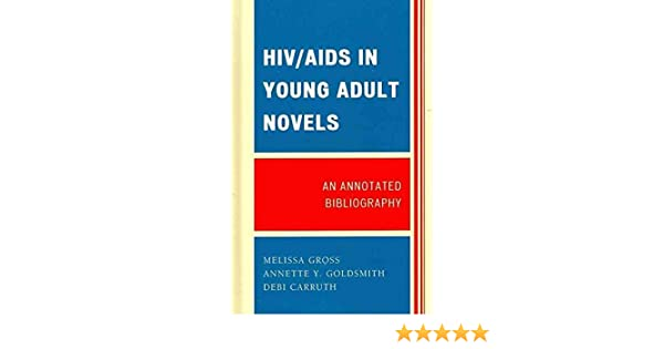 An Annotated Bibliography HIV//AIDS in Young Adult Novels