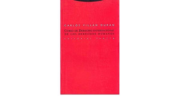 Curso de Derecho Internacional de los derechos humanos Estructuras y Procesos. Derecho: Amazon.es: Carlos Villán Durán: Libros