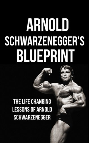 Arnold Schwarzeneggeru0027s Blueprint: The Life Changing Lessons Of Arnold  Schwarzenegger By [Pakulski, Mike