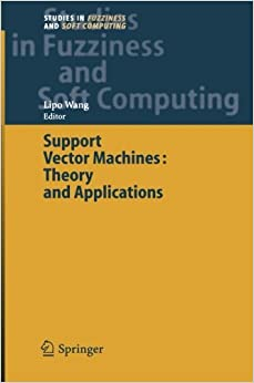 Support Vector Machines: Theory and Applications (Studies in Fuzziness and Soft Computing) (2010-11-17)