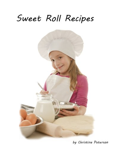 Cinnamon Roll Recipes (Sweet Roll Recipes Book 2)
