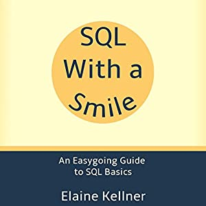 SQL with a Smile: An Easygoing Guide to SQL Basics Audiobook