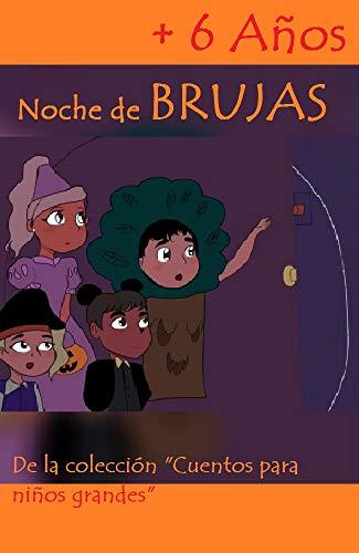 Noche de brujas: Cuentos para niños grandes +6 años (Spanish Edition)