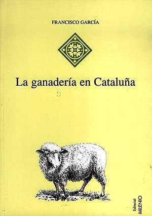 Descargar Libro La Ganadería En Cataluña: Desarrollo Y Estructuras Del Complejo Ganadero-industrial Francisco García Pascual