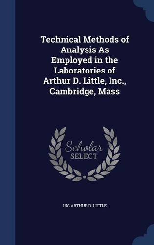 Technical Methods of Analysis As Employed in the Laboratories of Arthur D. Little, Inc., Cambridge, Mass PDF