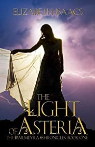 [ The Light of Asteria Isaacs, Elizabeth ( Author ) ] { Paperback } 2014