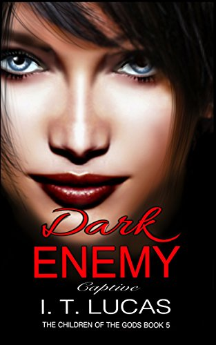 Dark Enemy Captive (The Children Of The Gods Paranormal Romance Series Book 5)