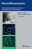 Neurofibromatosis: A Handbook for Patients, Families and Health Care Professionals