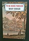 Front cover for the book To be heirs forever by Mary Durack