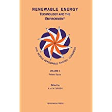Renewable Energy, Technology and the Environment: Proceedings of the 2nd World Renewable Energy Congress, Reading, UK, 13-18 September 1992