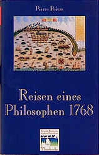 Reisen eines Philosophen 1768 (Fremde Kulturen in alten Berichten, Band 4)