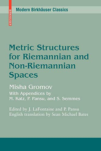 Metric Structures for Riemannian and Non-Riemannian Spaces (Modern Birkhauser Classics) from imusti