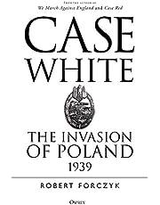 Case White: The Invasion of Poland 1939