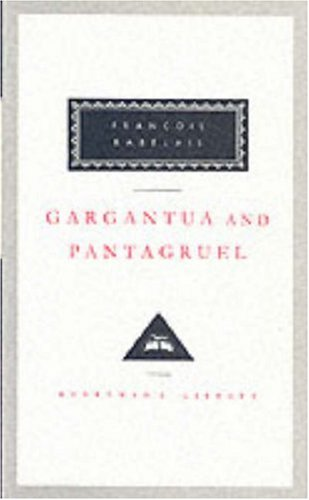 Gargantua and Pantagruel (Everyman's Library Classics)