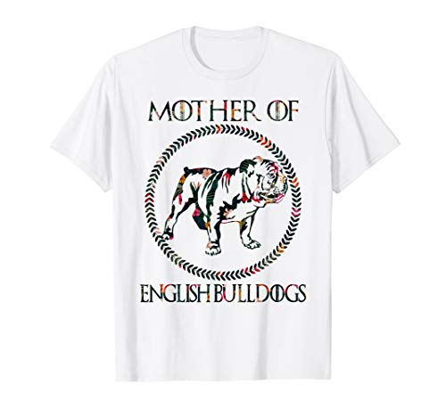 Funny Mother Of English Bulldog T-Shirt Cute Dog Lover Gift (Best Costumes For English Bulldogs)