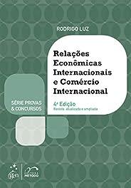 Série Provas & Concursos - Relações Econômicas Internacionais e Comércio Internaci