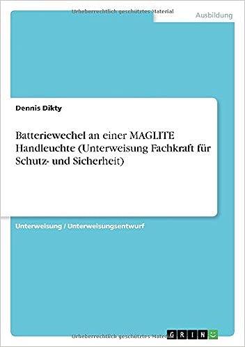 Batteriewechel an einer MAGLITE Handleuchte (Unterweisung Fachkraft für Schutz- und Sicherheit)