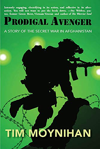 Prodigal Avenger: A Story of the Secret War in Afghanistan by [Moynihan, Tim]