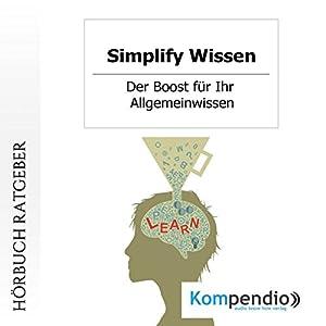 Simplify Wissen: Der Boost für Ihr Allgemeinwissen Hörbuch