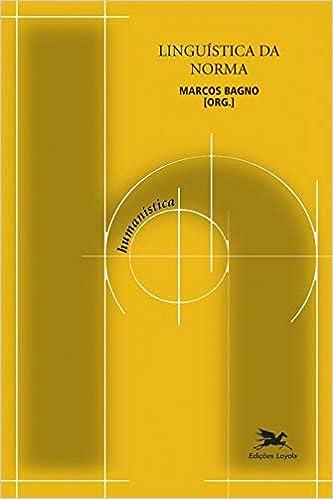 Lingüística da Norma: Marcos Bagno: 9788515025435: Amazon ...