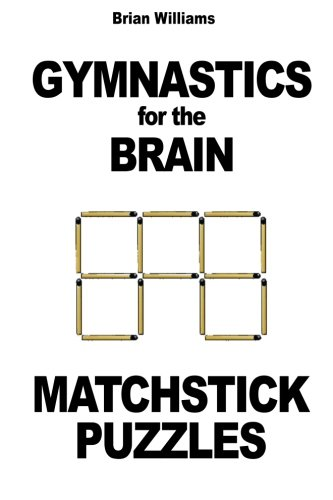 Gymnastics for the Brain: Matchstick Puzzles