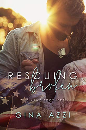 (Rescuing Broken: A Military Romance (The Kane Brothers Book 1))