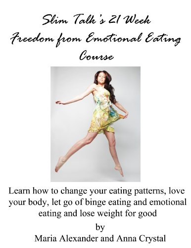Slim Talk's 21 Week Freedom from Emotional Eating Course