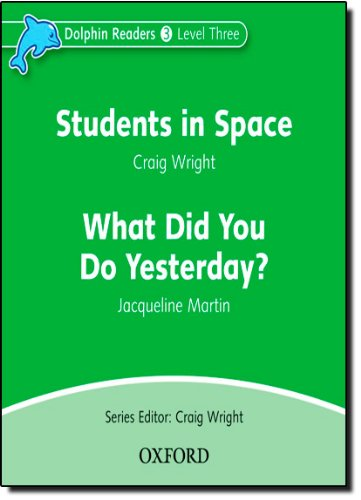 Dolphin Readers: Level 3: 525-Word Vocabulary Students in Space & What Did You Do Yesterday? Audio CD ebook