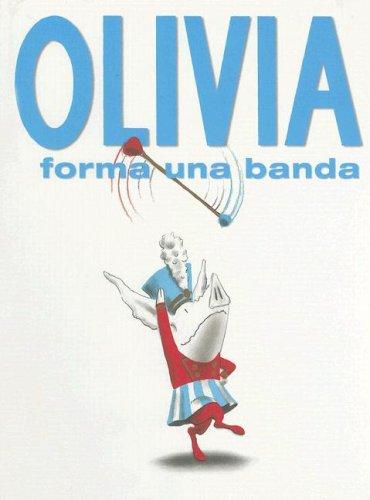 Olivia Forma una Banda/Olivia Forms a Band (Spanish (Olivia Forms)