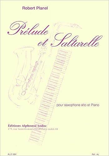 Book Robert Planel - Prelude et Saltarelle pour Saxophone et Piano
