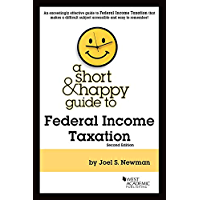A Short & Happy Guide to Federal Income Taxation (Short & Happy Guides)