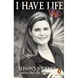 img - for I Have Life: Alison's Journey as Told to Marianne Thamm by Thamm Marianne (2002-12-31) Paperback book / textbook / text book